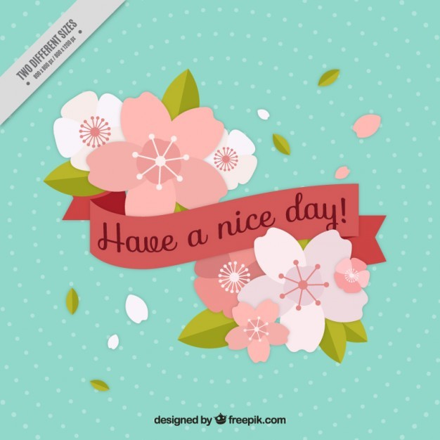 Flat flowers with Have a nice day ribbon