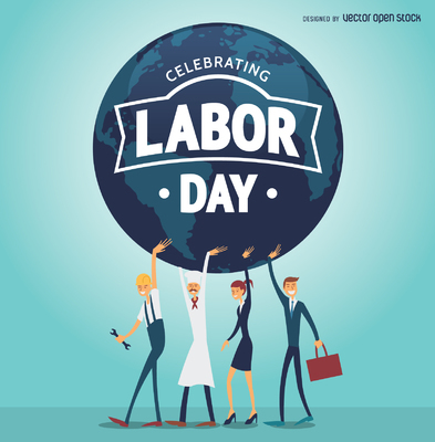 Labor Day poster with workers holding the world