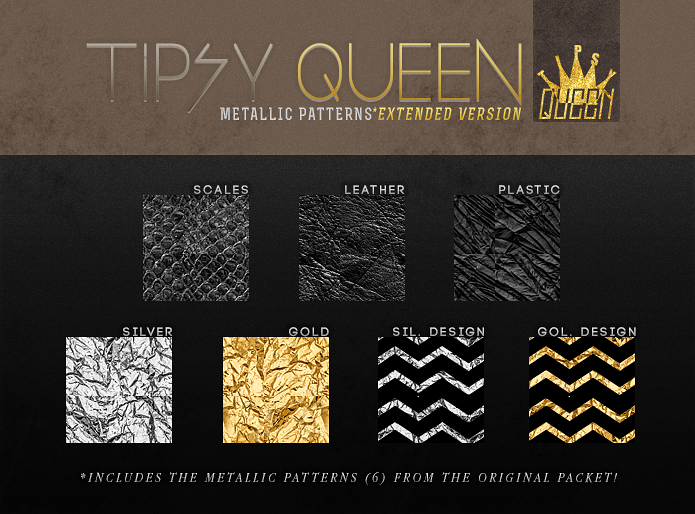 [TIPSY QUEEN] Metallic Patterns EXTENDED VERSION