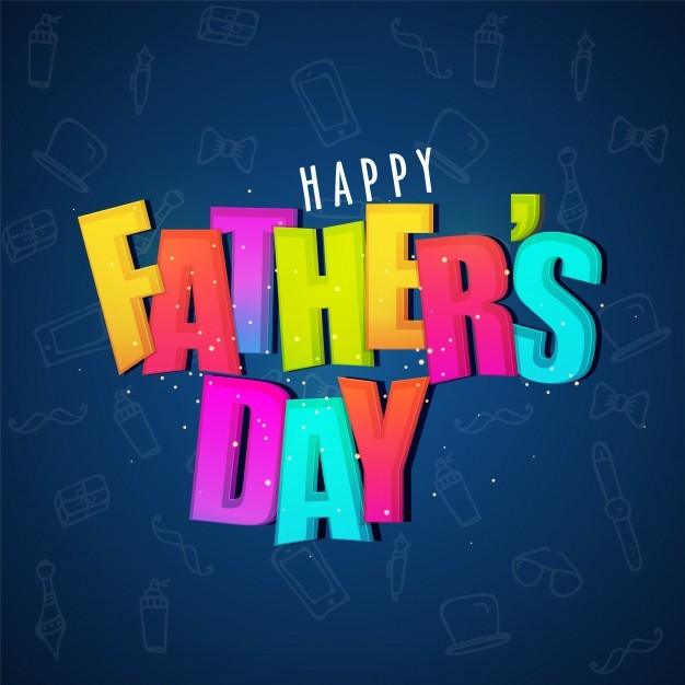 Colorful text Happy Fathers Day on Blue Background,� Loving Each Other